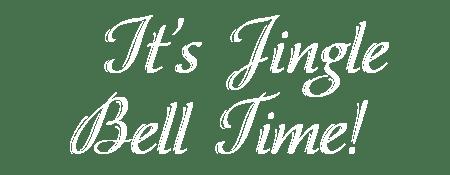 It's Jingle Bell Time!